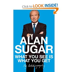 Alan Michael Sugar autobiography : What you see is what you get
